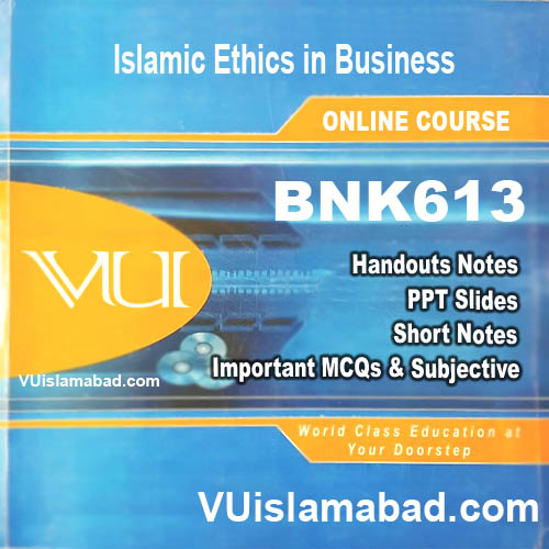 BNK613Islamic Ethics in Business