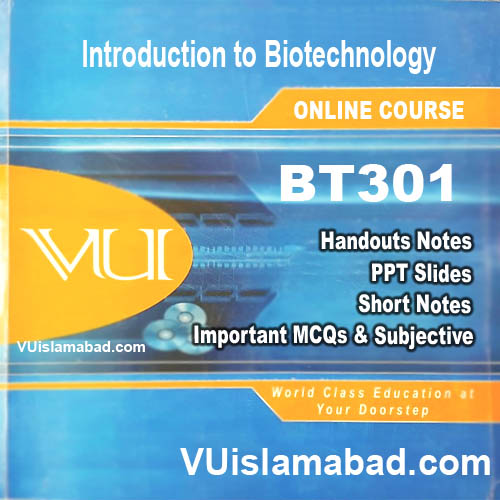 BT301 Introduction to Biotechnology