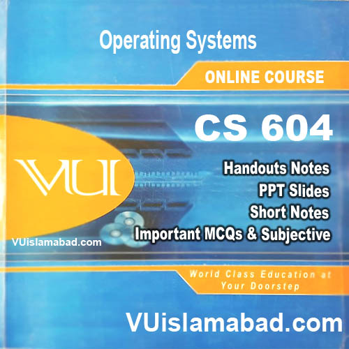 CS604 Operating Systems