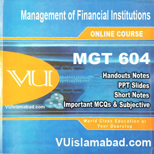 MGT604 Management of Financial Institutions (alt. code = BNK604)