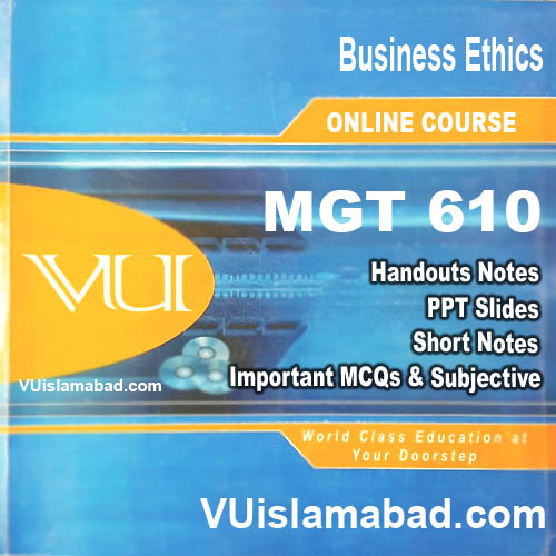 MGT610 Business Ethics